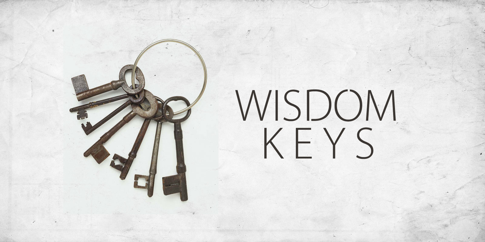 Wisdom Keys: Turning Trials into Triumphs part 1